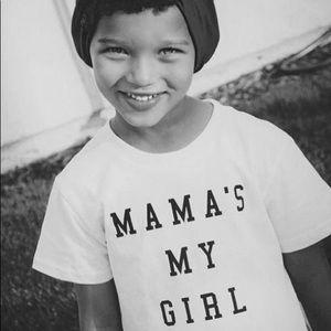 Other - Mamas my girl tee